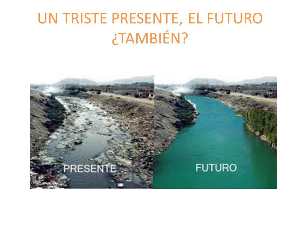 UN TRISTE PRESENTE, EL FUTURO ¿TAMBIÉN?