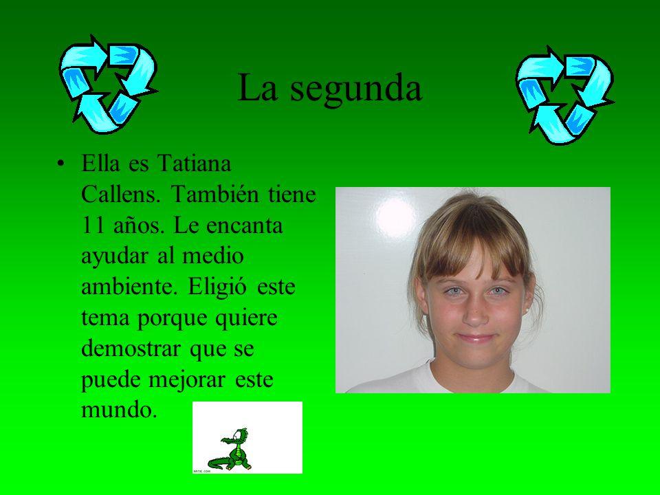 La primera integrante Ella es Anna Bacchelli. Tiene 11 años. Le encanta reciclar. Eligió este tema para transmitir a la gente lo importante que es rec