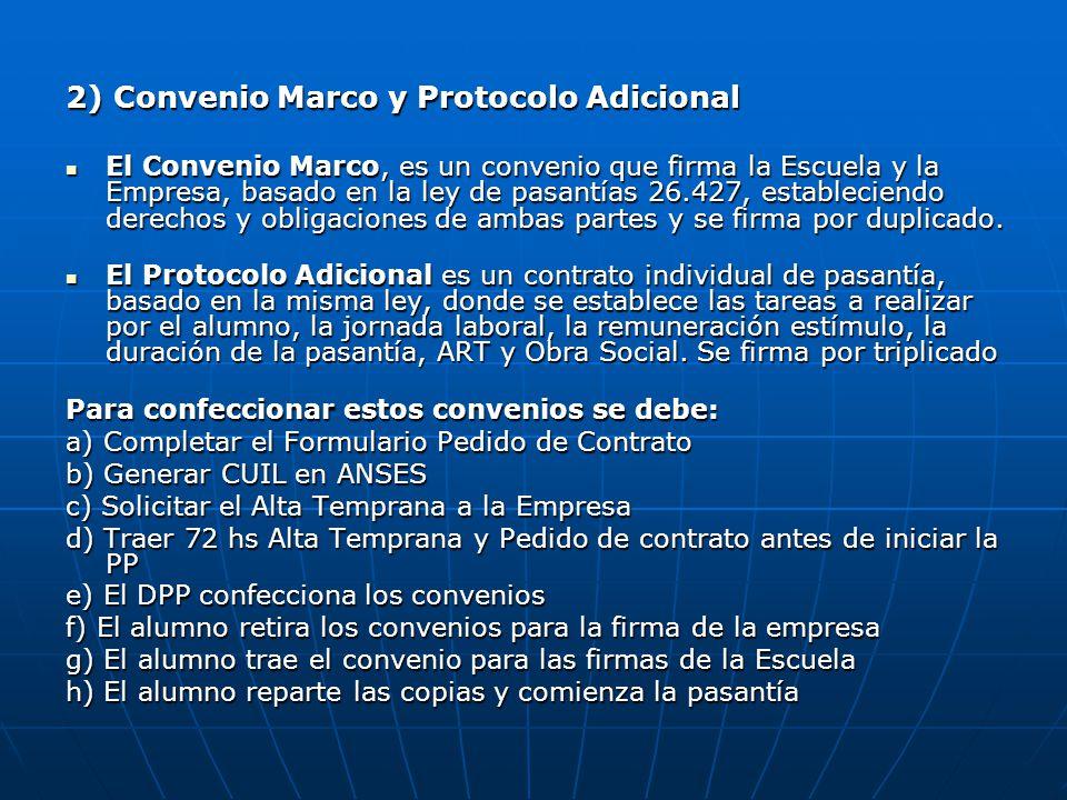 2) Convenio Marco y Protocolo Adicional El Convenio Marco, es un convenio que firma la Escuela y la Empresa, basado en la ley de pasantías 26.427, est