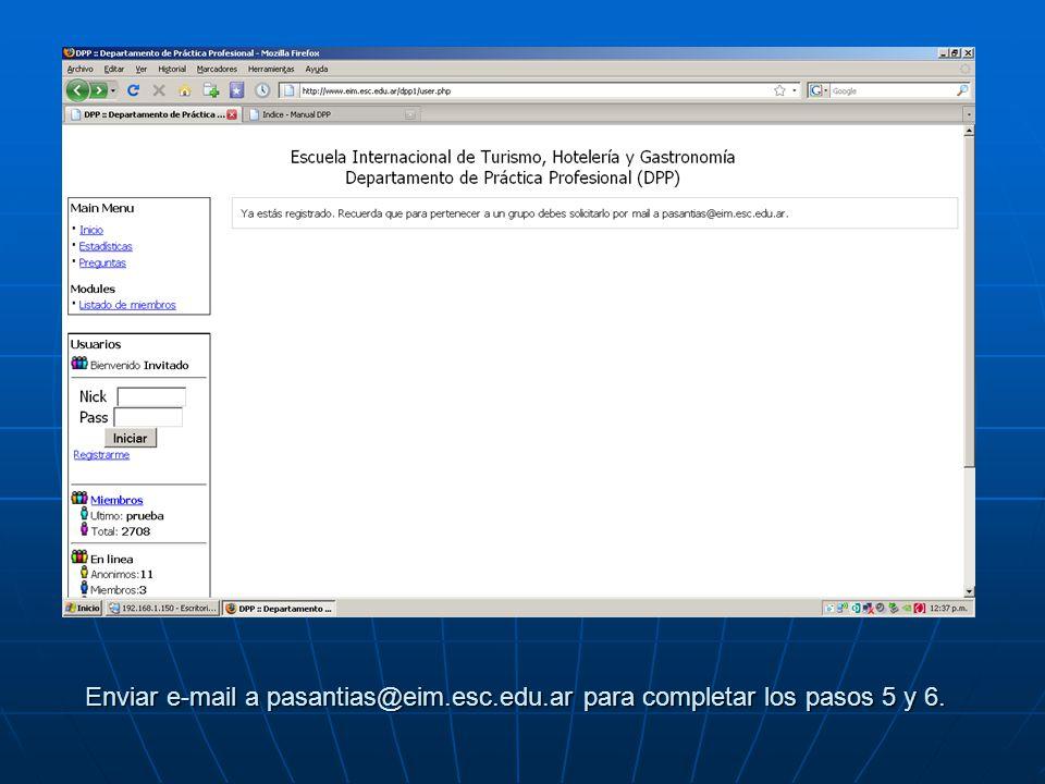 Enviar e-mail a pasantias@eim.esc.edu.ar para completar los pasos 5 y 6.