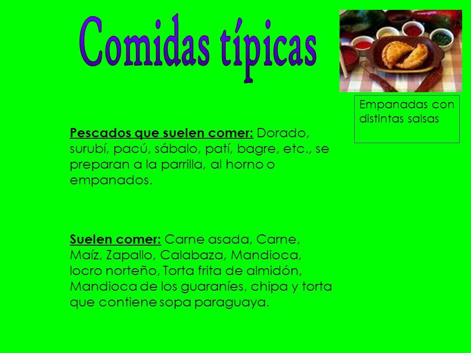 Empanadas con distintas salsas Pescados que suelen comer: Dorado, surubí, pacú, sábalo, patí, bagre, etc., se preparan a la parrilla, al horno o empan