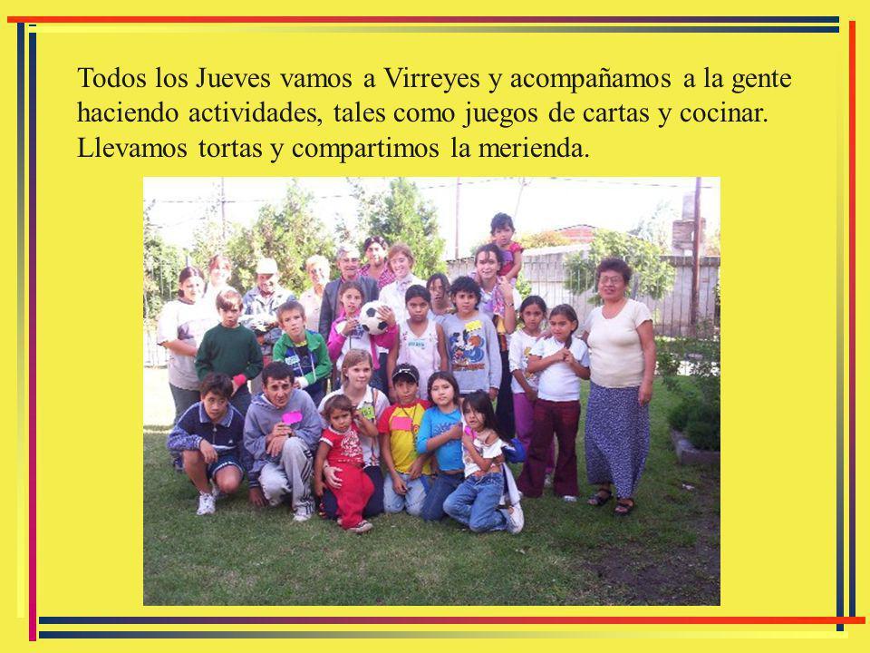 Todos los Jueves vamos a Virreyes y acompañamos a la gente haciendo actividades, tales como juegos de cartas y cocinar.