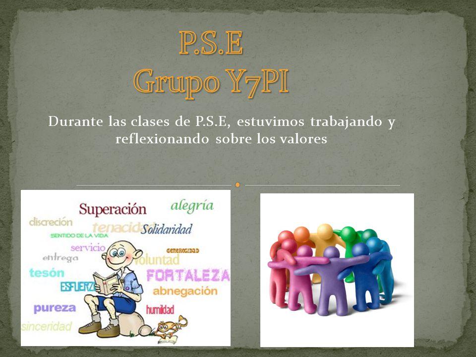 Durante las clases de P.S.E, estuvimos trabajando y reflexionando sobre los valores
