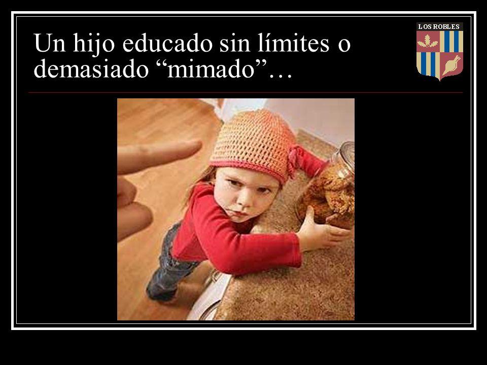 Un hijo educado sin límites o demasiado mimado…