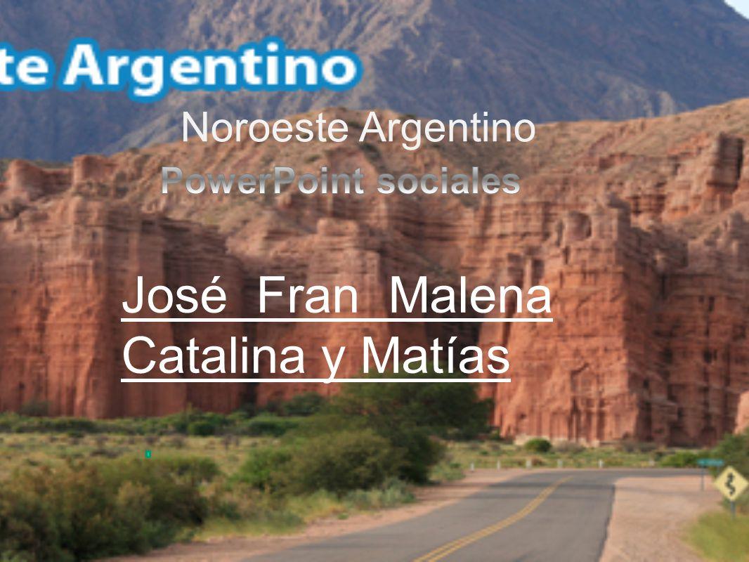 Noroeste Argentino José Fran Malena Catalina y Matías