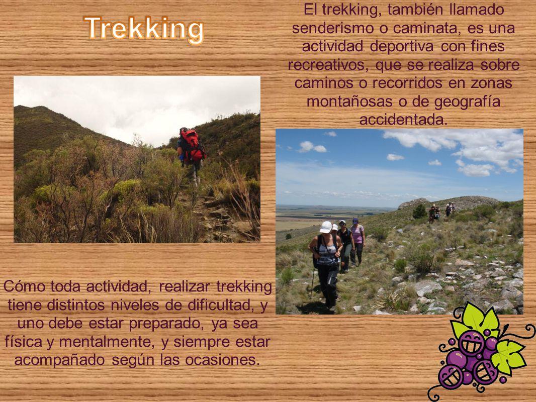 El trekking, también llamado senderismo o caminata, es una actividad deportiva con fines recreativos, que se realiza sobre caminos o recorridos en zon