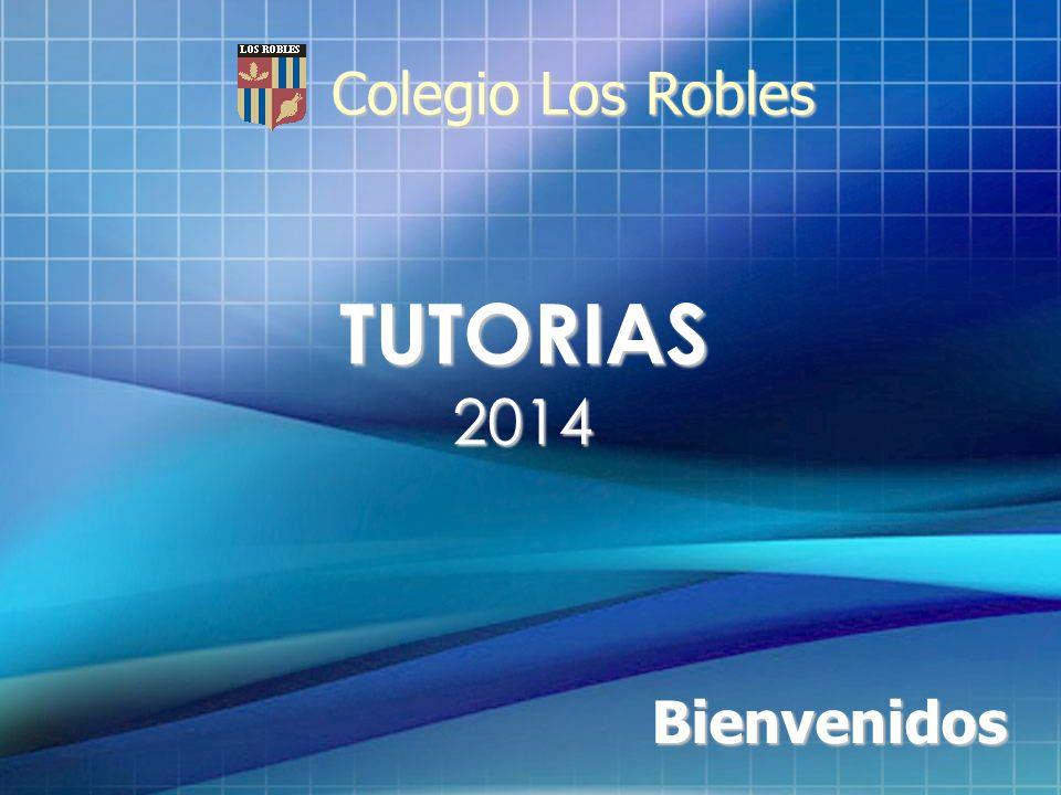 TUTORIAS 2014 Bienvenidos Colegio Los Robles