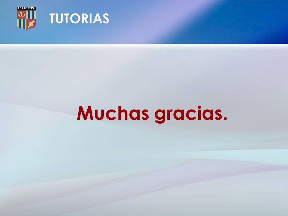 Muchas gracias. TUTORIAS