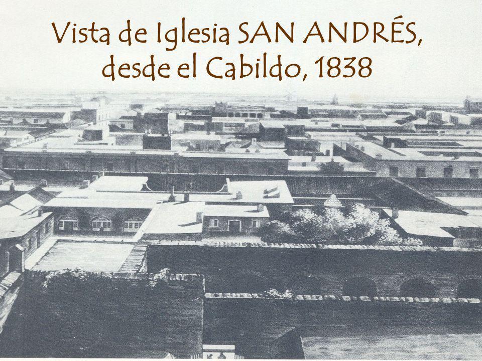 Vista de Iglesia SAN ANDRÉS, desde el Cabildo, 1838