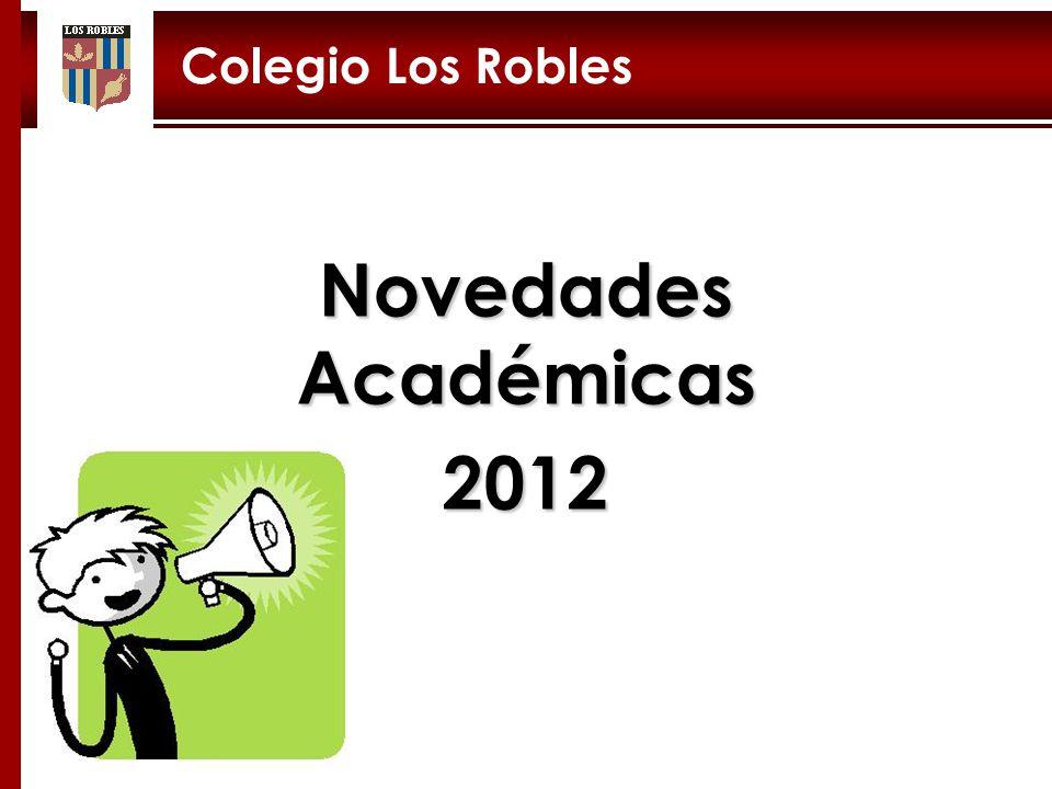 Novedades Académicas 2012 Colegio Los Robles