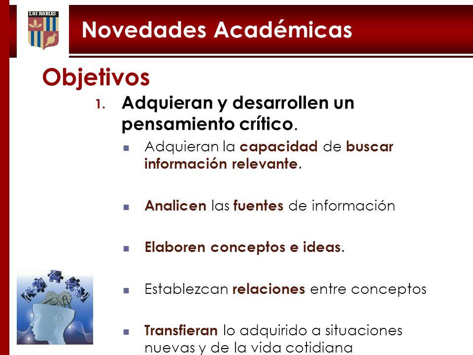 Novedades Académicas 1.Adquieran y desarrollen un pensamiento crítico.