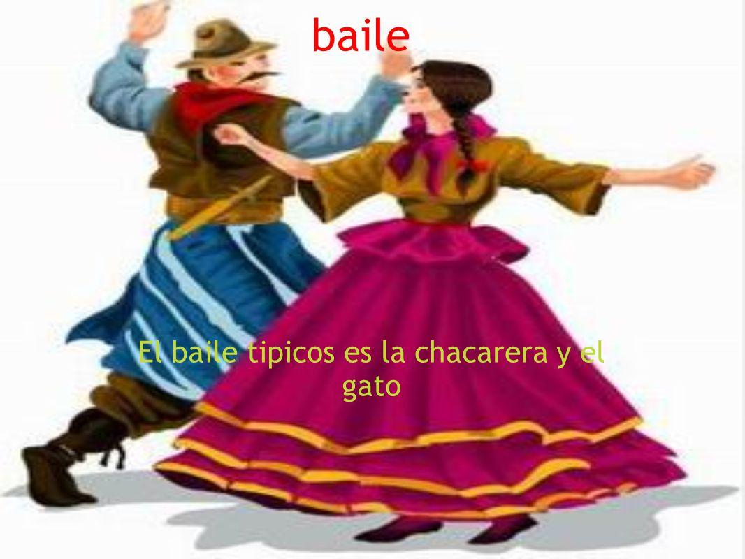 baile El baile tipicos es la chacarera y el gato