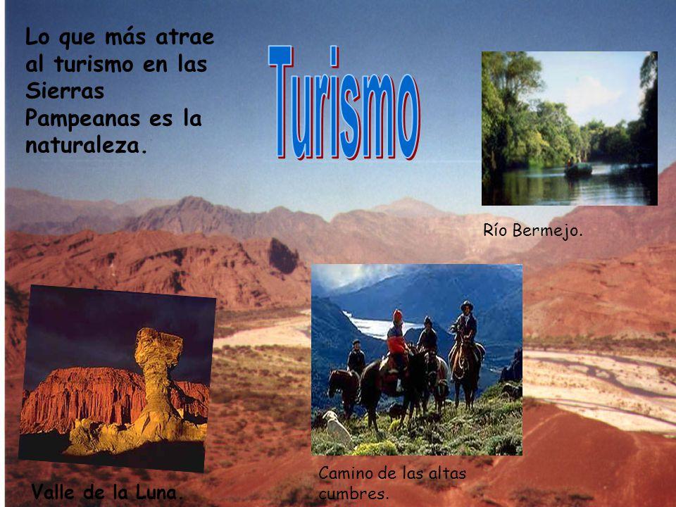 Lo que más atrae al turismo en las Sierras Pampeanas es la naturaleza. Valle de la Luna. Río Bermejo. Camino de las altas cumbres.