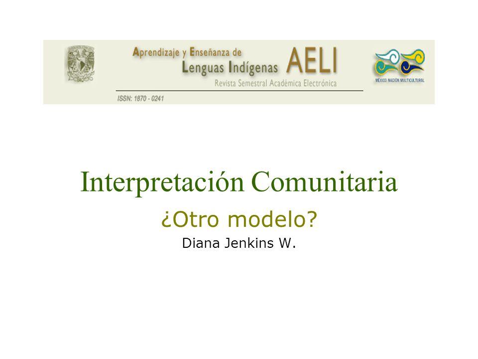 Interpretación Comunitaria ¿Otro modelo Diana Jenkins W.