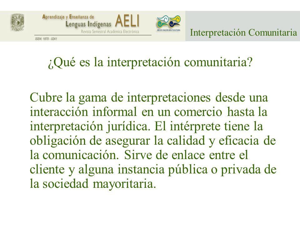 Interpretación Comunitaria ¿Qué es la interpretación comunitaria.