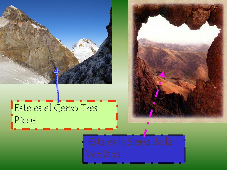 Este es el Cerro Tres Picos Esta es la Sierra de la Ventana
