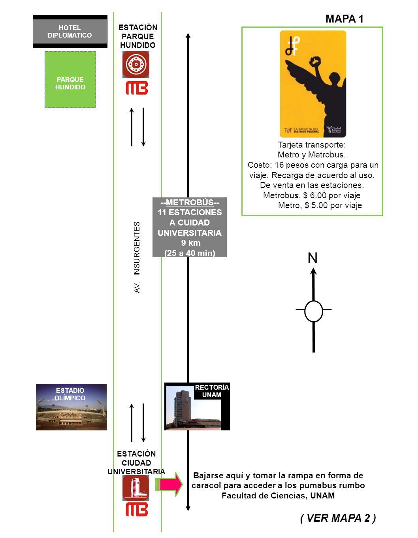 HOTEL DIPLOMATICO PARQUE HUNDIDO AV. INSURGENTES --METROBÚS-- 11 ESTACIONES A CUIDAD UNIVERSITARIA 9 km (25 a 40 min) ESTADIO OLÍMPICO RECTORÍA UNAM T