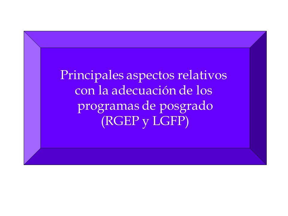 Generales: Se incorporan diversos aspectos que debe contener un plan de estudios de posgrado (artículo 2 de los LGFP) Se establecen los procedimientos mínimos que tienen que señalarse en las normas operativas (artículo 3 de los LGFP)