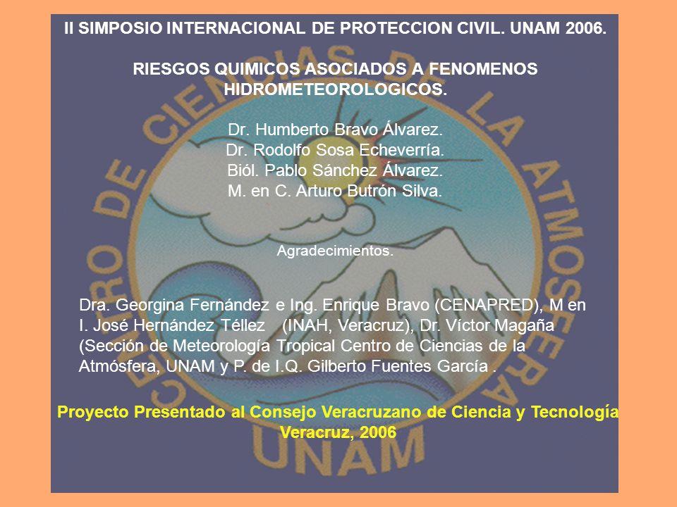 II SIMPOSIO INTERNACIONAL DE PROTECCION CIVIL. UNAM 2006. RIESGOS QUIMICOS ASOCIADOS A FENOMENOS HIDROMETEOROLOGICOS. Dr. Humberto Bravo Álvarez. Dr.