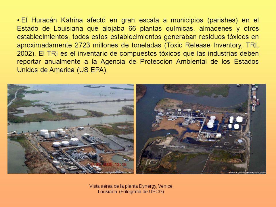 El Huracán Katrina afectó en gran escala a municipios (parishes) en el Estado de Louisiana que alojaba 66 plantas químicas, almacenes y otros establec