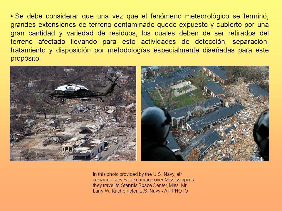 Se debe considerar que una vez que el fenómeno meteorológico se terminó, grandes extensiones de terreno contaminado quedo expuesto y cubierto por una