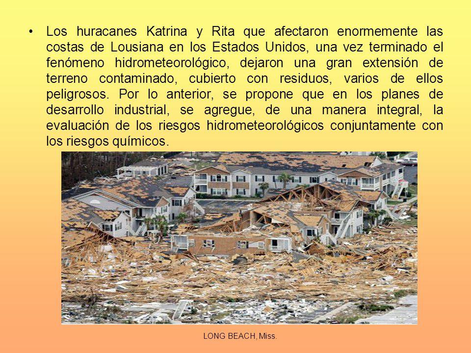 Los huracanes Katrina y Rita que afectaron enormemente las costas de Lousiana en los Estados Unidos, una vez terminado el fenómeno hidrometeorológico,