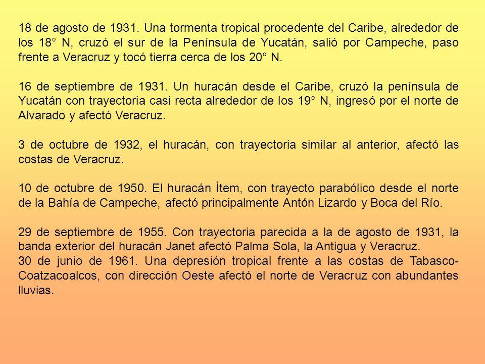 18 de agosto de 1931. Una tormenta tropical procedente del Caribe, alrededor de los 18° N, cruzó el sur de la Península de Yucatán, salió por Campeche
