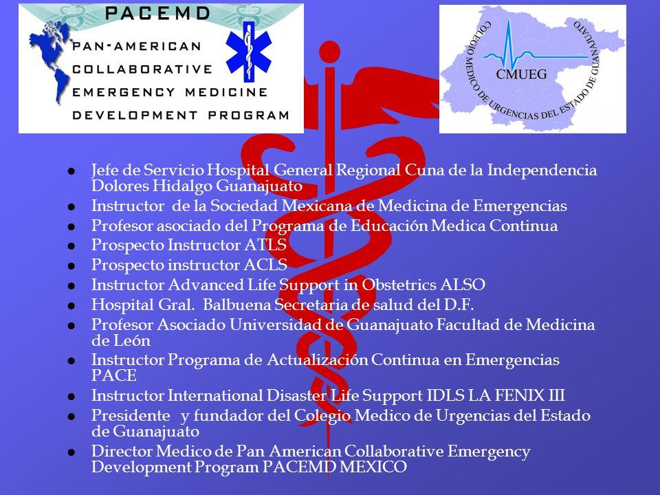 l l Jefe de Servicio Hospital General Regional Cuna de la Independencia Dolores Hidalgo Guanajuato l l Instructor de la Sociedad Mexicana de Medicina