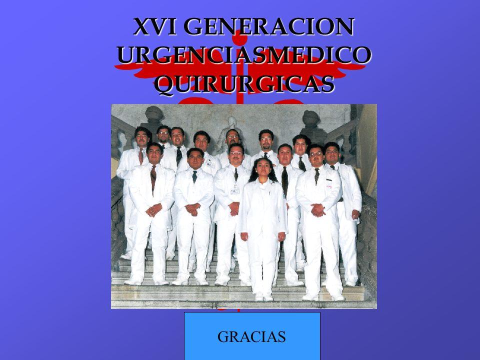 XVI GENERACION URGENCIASMEDICO QUIRURGICAS GRACIAS