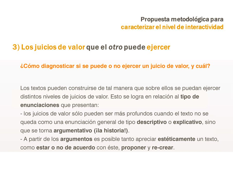 Propuesta metodológica para caracterizar el nivel de interactividad 3) Los juicios de valor que el otro puede ejercer