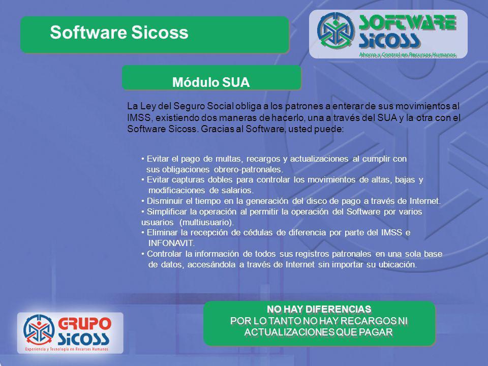 Software Sicoss Módulo Nómina Al capturar la Nómina de inmediato se reflejan los movimientos de altas, bajas y modificaciones al IMSS y se genera el d