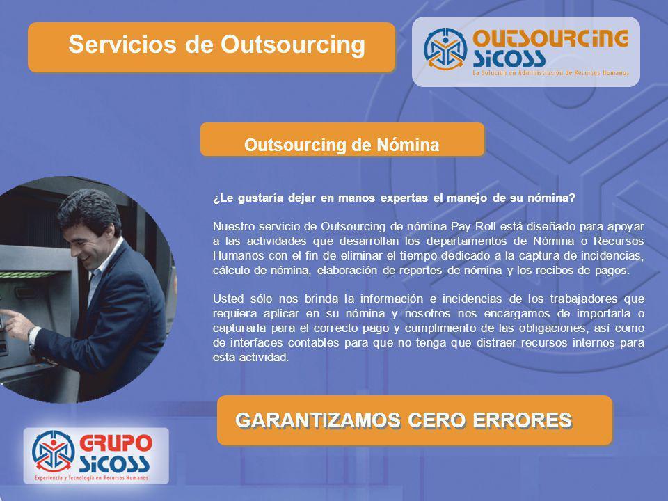 Servicios de Outsourcing Grupo Sicoss creó la división de Outsourcing para brindar a las empresas servicios de administración de nóminas y personal, g