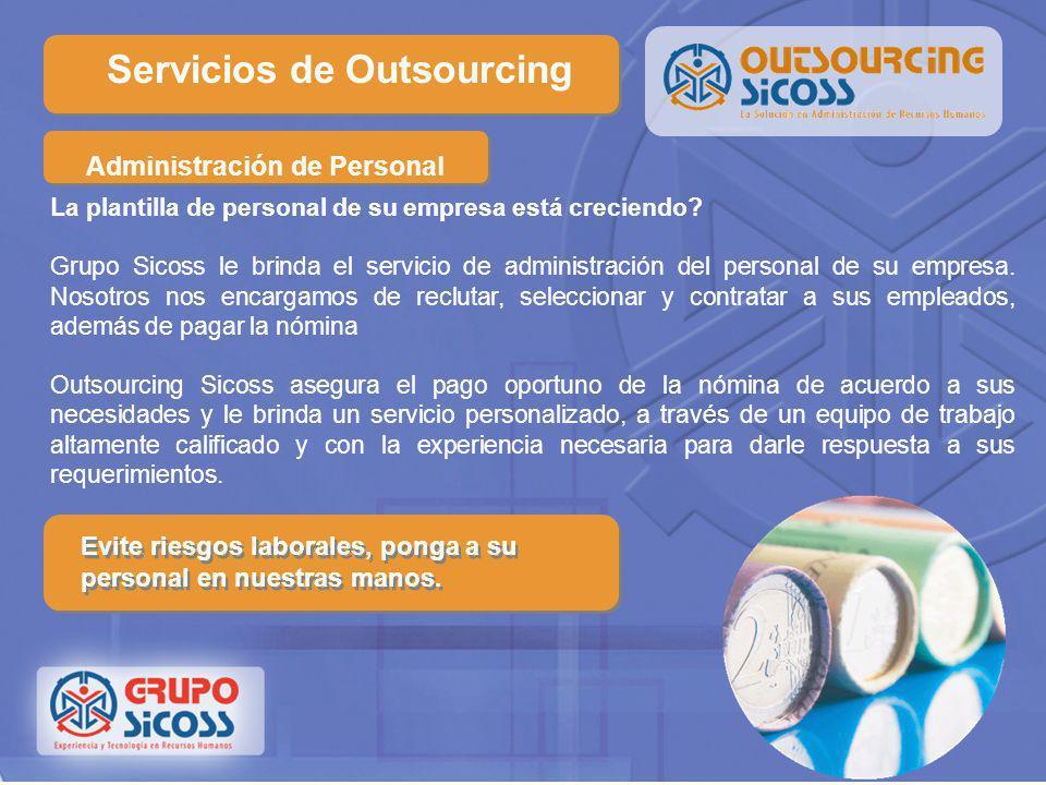 Outsourcing de Nómina Servicios de Outsourcing ¿Le gustaría dejar en manos expertas el manejo de su nómina? Nuestro servicio de Outsourcing de nómina
