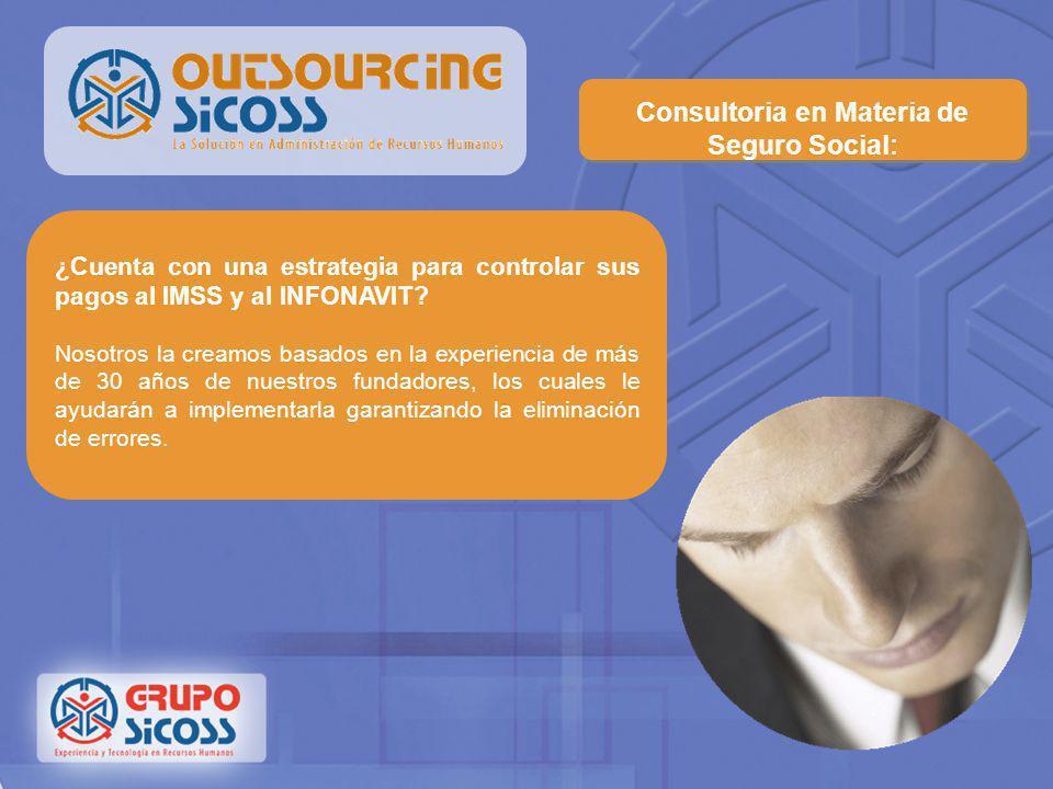 Outsourcing Seguro Social: Servicios de Outsourcing ¿Cansado de administrar el IMSS e INFONAVIT y de atender requerimientos? Recibimos sus movimientos
