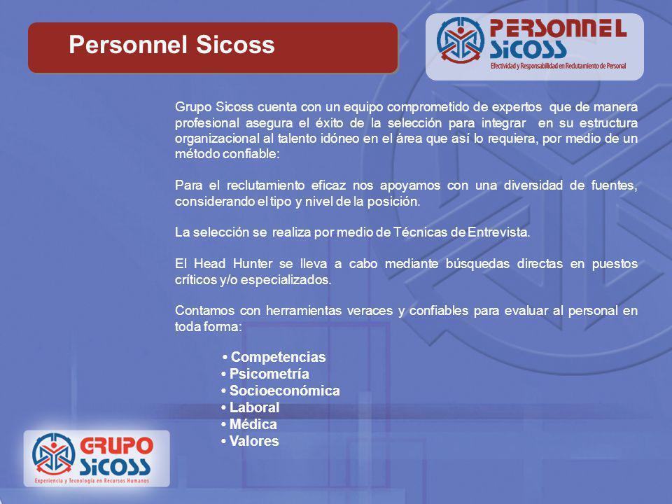 Personnel Sicoss GRUPO SICOSS cuenta con amplia experiencia en el manejo de Recursos Humanos y provée la infraestructura y personal necesarios para of