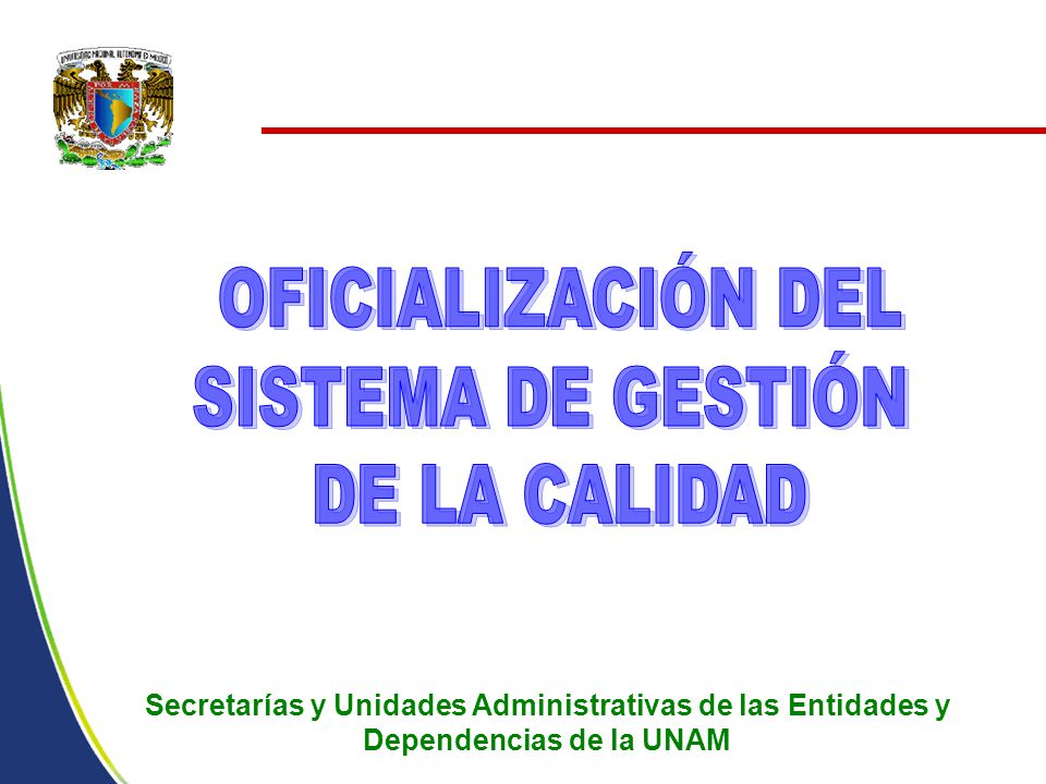 Secretarías y Unidades Administrativas de las Entidades y Dependencias de la UNAM