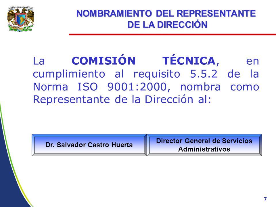 La COMISIÓN TÉCNICA, en cumplimiento al requisito 5.5.2 de la Norma ISO 9001:2000, nombra como Representante de la Dirección al: NOMBRAMIENTO DEL REPRESENTANTE DE LA DIRECCIÓN DE LA DIRECCIÓN Dr.