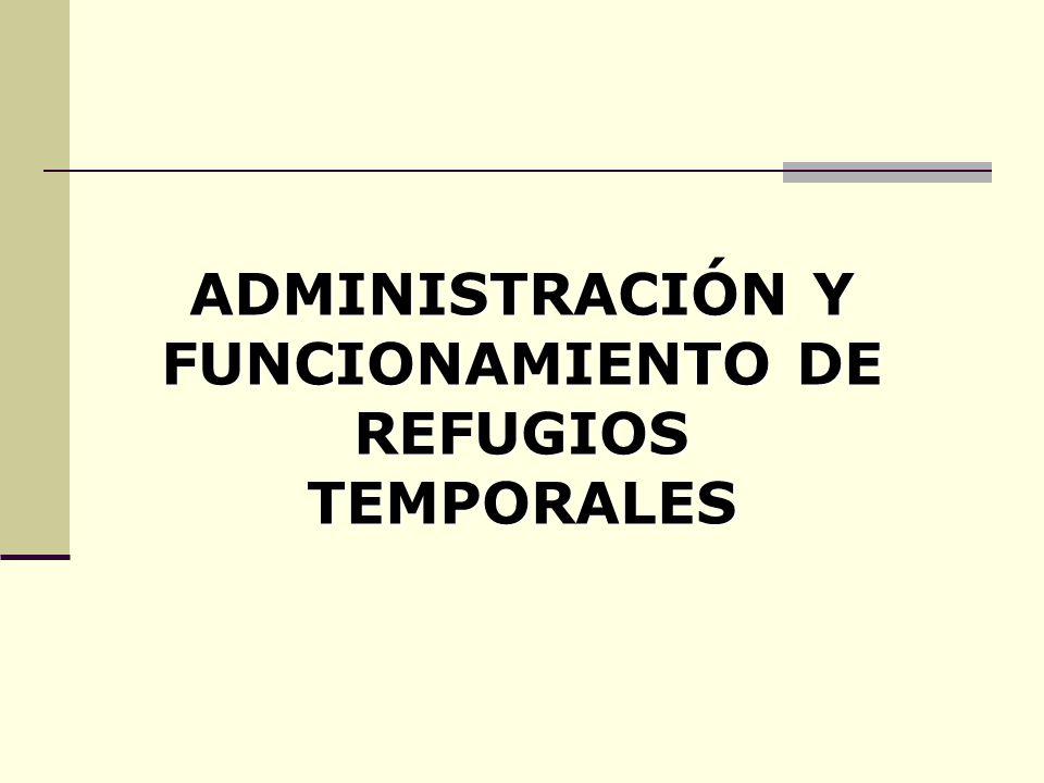 ADMINISTRACIÓN Para que un Refugio Temporal sea funcional, preferentemente debe contar con las siguientes áreas: A.Registro.