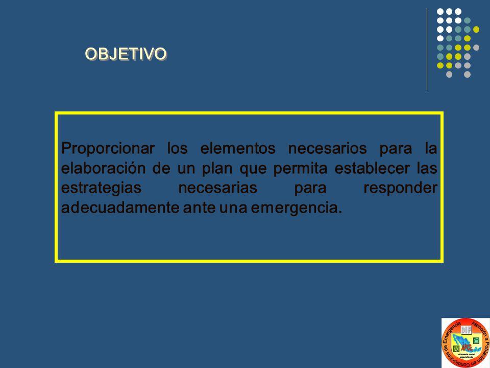 Proporcionar los elementos necesarios para la elaboración de un plan que permita establecer las estrategias necesarias para responder adecuadamente ante una emergencia.