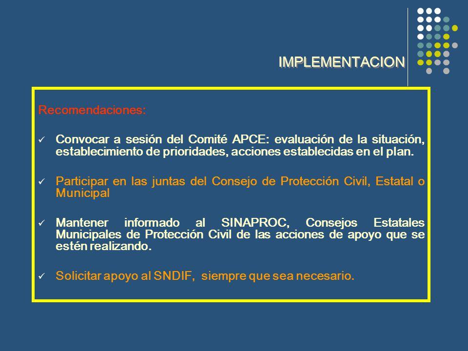 Recomendaciones: Convocar a sesión del Comité APCE: evaluación de la situación, establecimiento de prioridades, acciones establecidas en el plan.