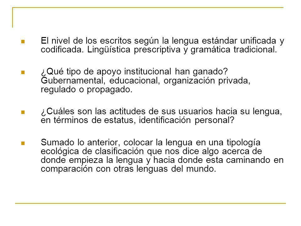 El nivel de los escritos según la lengua estándar unificada y codificada. Lingüística prescriptiva y gramática tradicional. ¿Qué tipo de apoyo institu