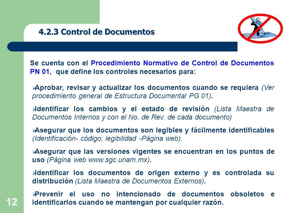 12 4.2.3 Control de Documentos Aprobar, revisar y actualizar los documentos cuando se requiera (Ver procedimiento general de Estructura Documental PG 01).