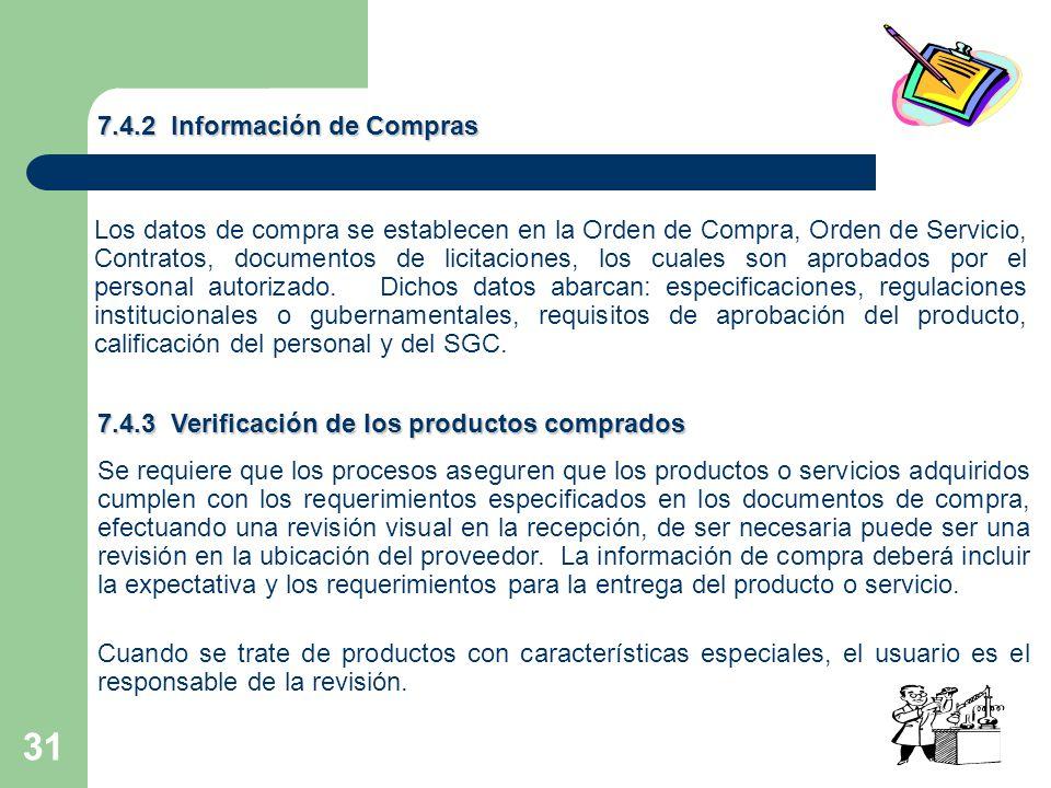 31 Los datos de compra se establecen en la Orden de Compra, Orden de Servicio, Contratos, documentos de licitaciones, los cuales son aprobados por el personal autorizado.