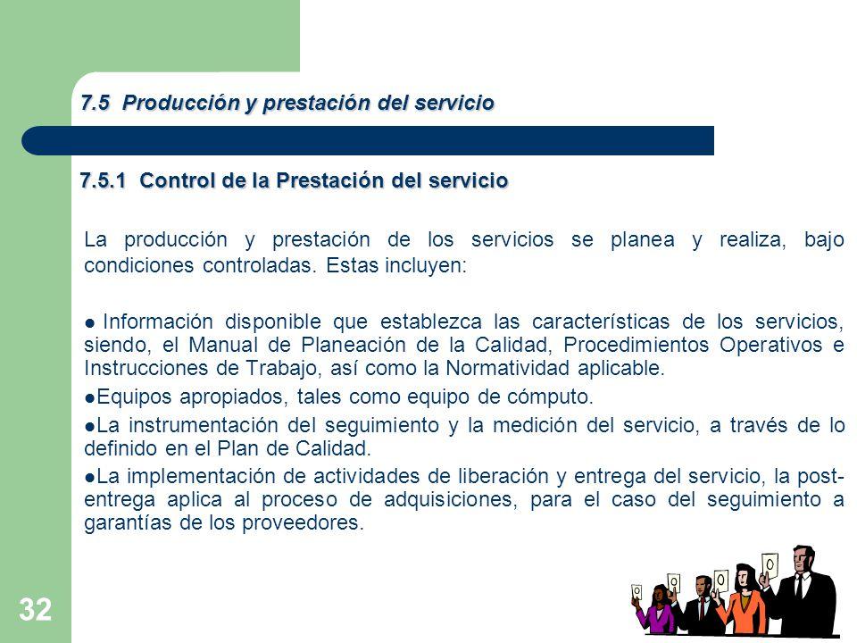 32 La producción y prestación de los servicios se planea y realiza, bajo condiciones controladas.