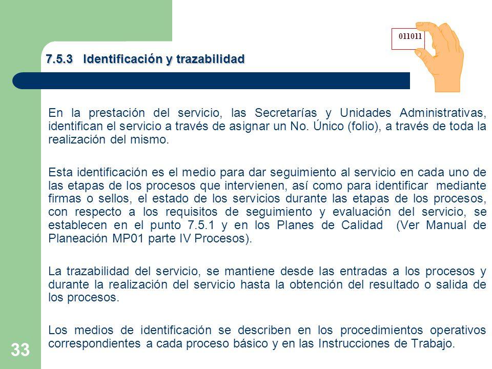 33 En la prestación del servicio, las Secretarías y Unidades Administrativas, identifican el servicio a través de asignar un No.