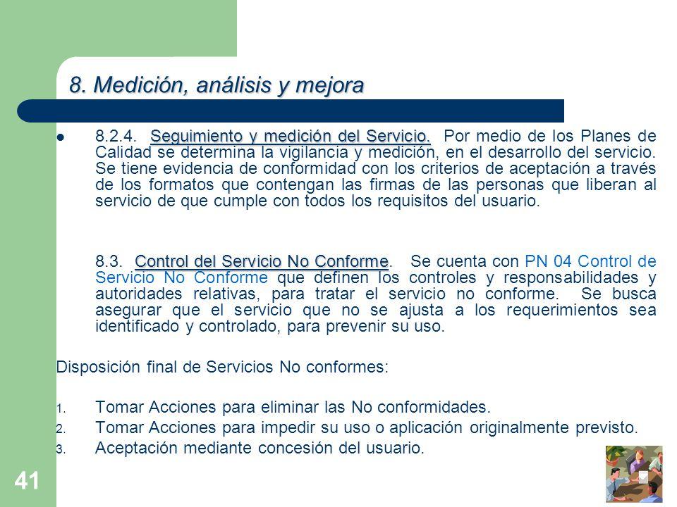 41 Seguimiento y medición del Servicio.8.2.4. Seguimiento y medición del Servicio.