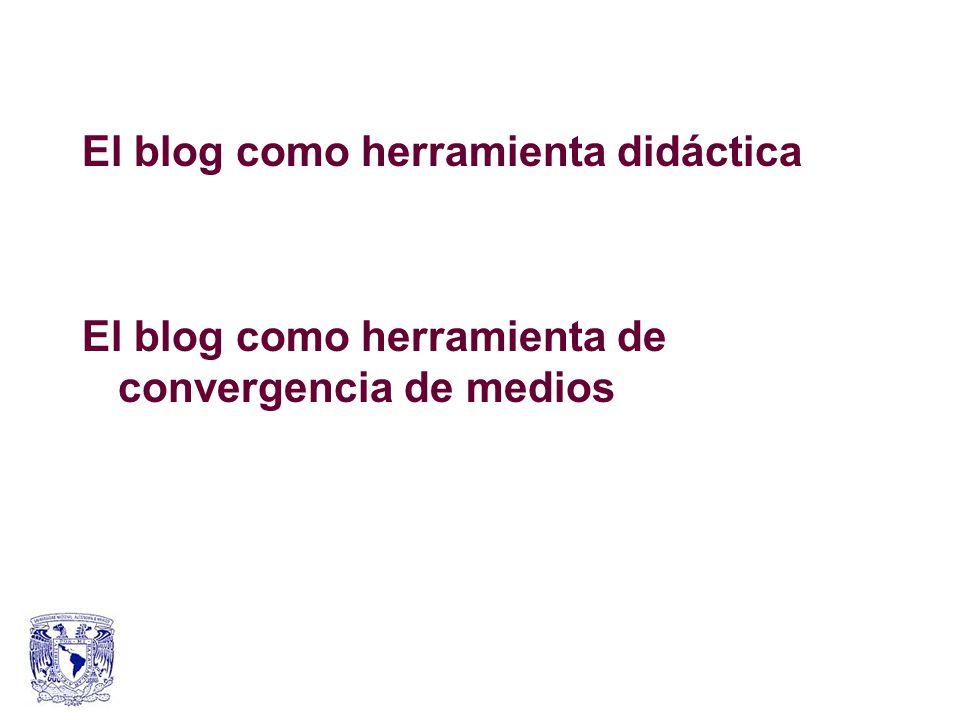 El blog como herramienta didáctica El blog como herramienta de convergencia de medios
