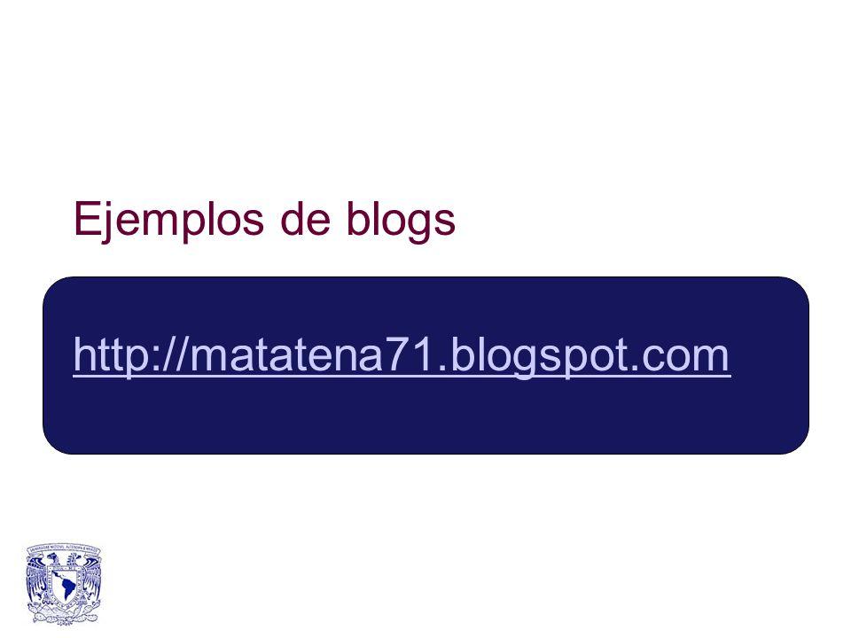 Ejemplos de blogs http://matatena71.blogspot.com