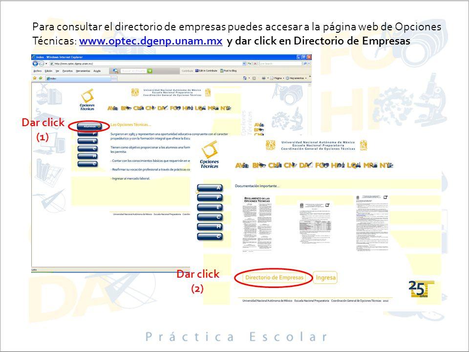 Para consultar el directorio de empresas puedes accesar a la página web de Opciones Técnicas: www.optec.dgenp.unam.mx y dar click en Directorio de Emp