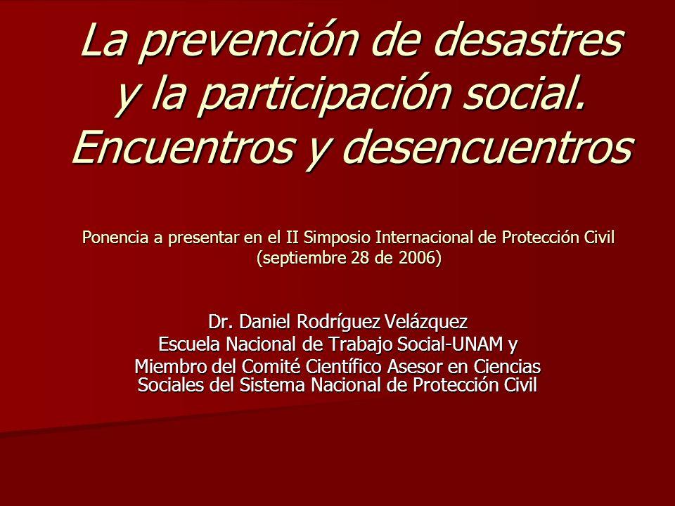 La prevención de desastres y la participación social.